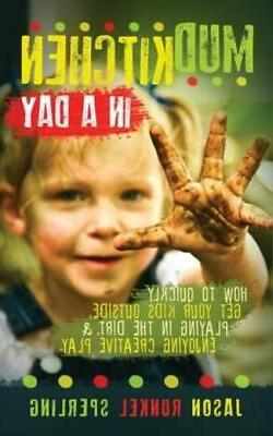 Mud Kitchen In A Day: How To Quickly Get Your Kids Outside,